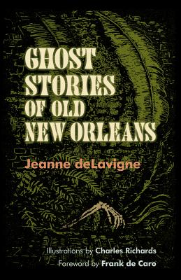 Ghost Stories of Old New Orleans By Delavigne, Jeanne/ De Caro, Frank (FRW)